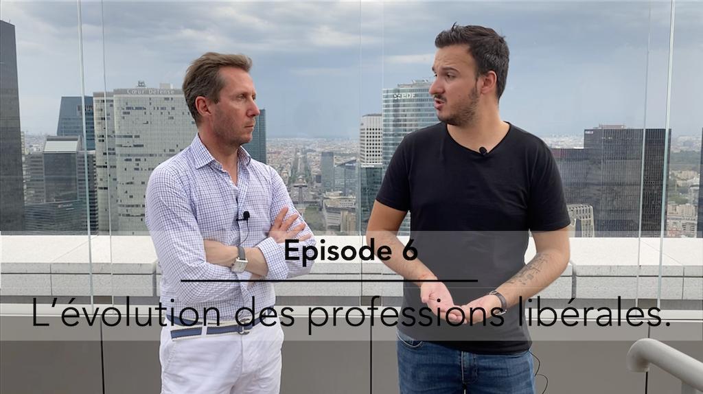 Episode 6 : Arthur Sauzé sur l'avenir des professions libérales