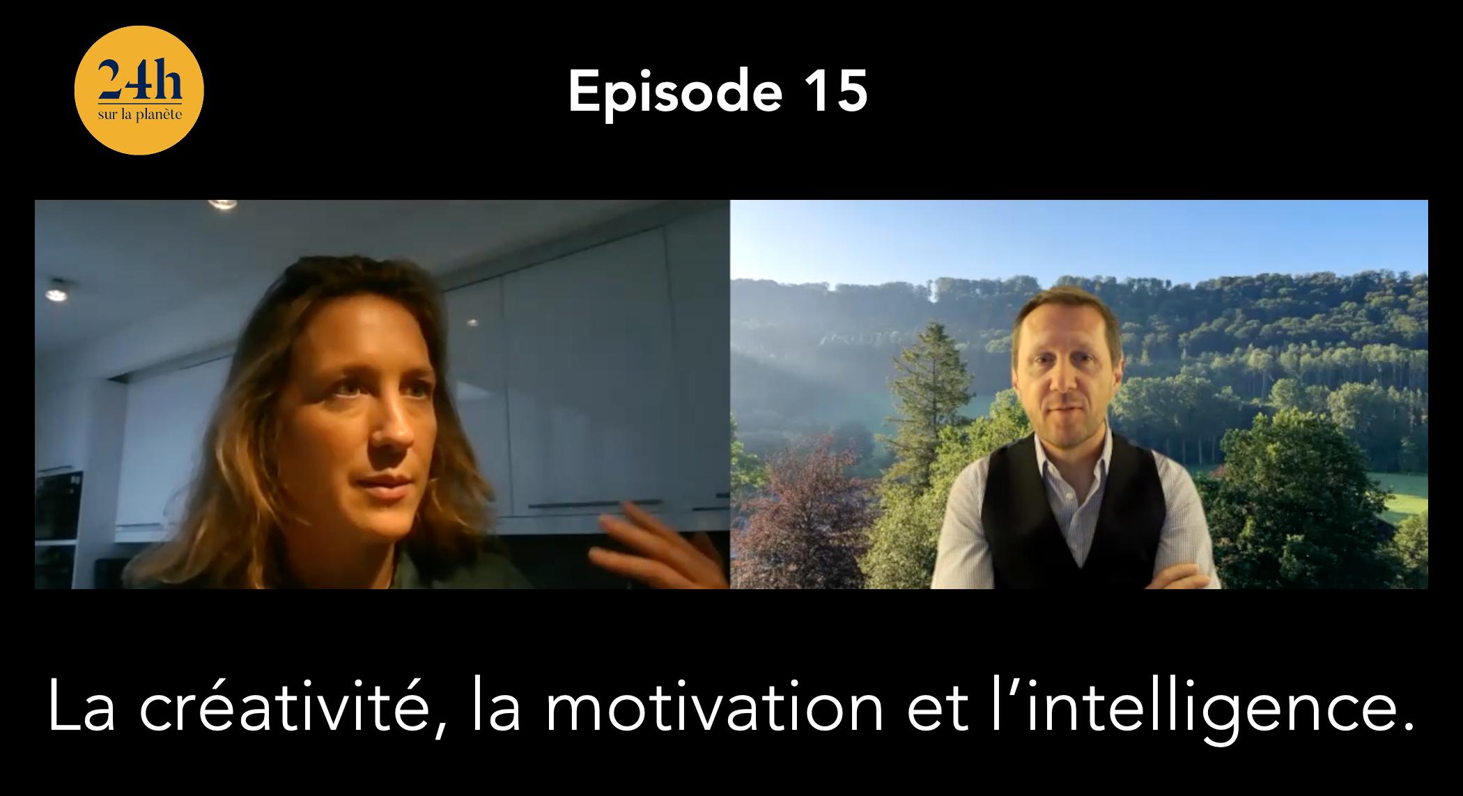 Episode 15 – Émilie de Bueil – La créativité, la motivation et l'intelligence.