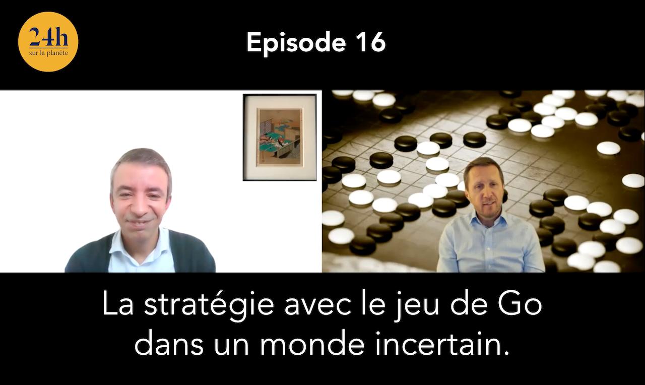 Épisode 16 – Farid Ben Malek – La stratégie avec le jeu de Go dans un monde incertain.